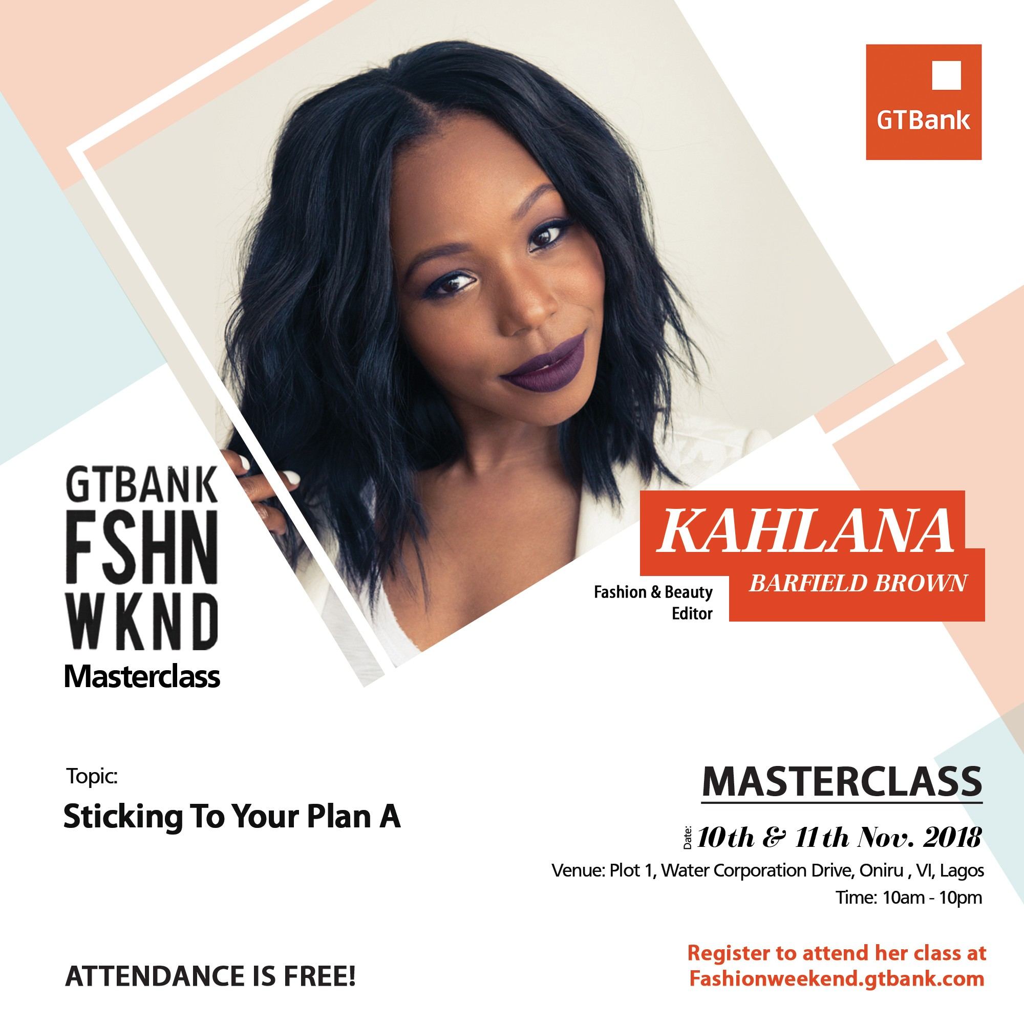 0ae7ae4f908 Learn how to  Stick to Your Plan A  with Kahlana Barfield Brown – Attend her  Masterclass at the 2018 GTBank Fashion Weekend