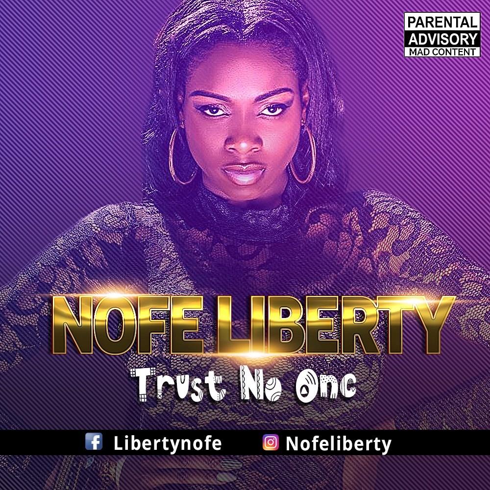 Watch Video! Nofe Liberty - Trust No One| + Audio Download