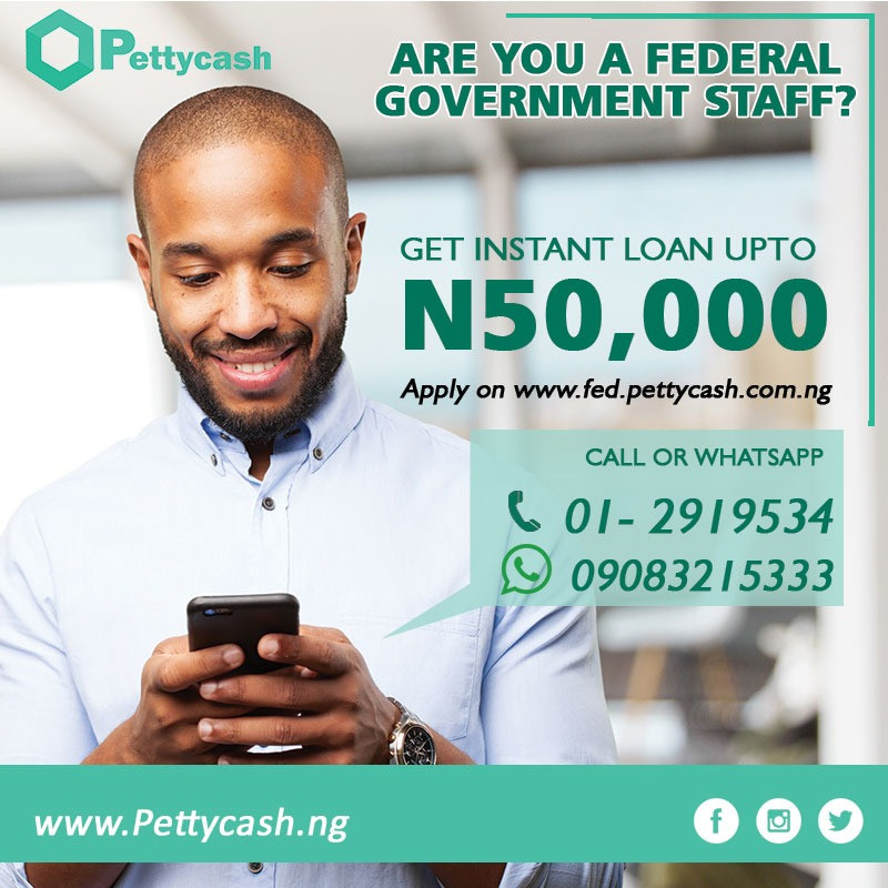 Pettycash.ng offers N50,000 instant loan to Federal government staff