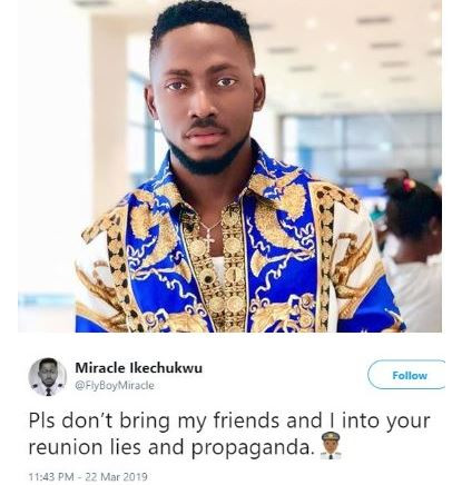#BBNaija:Please don't bring my friends and I into your reunion lies and propaganda - Miracle Tweets