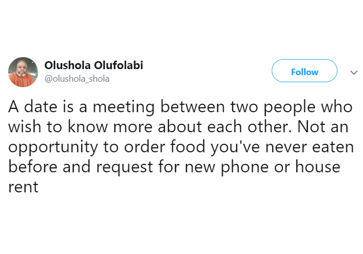 'A date is a meeting btw two people who wish to know more about each other & not an opportunity to order food you've never eaten before' - Nigerian man says