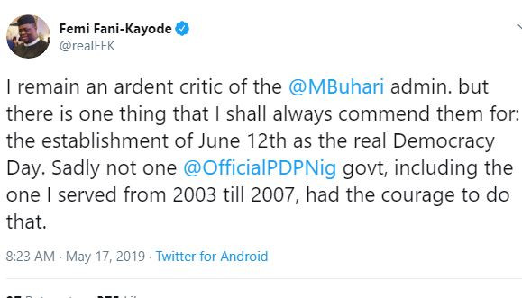 I remain an ardent critic of Buhari's administrationbut I shall always commend them forthe establishment of June 12th as the real Democracy Day - FFK