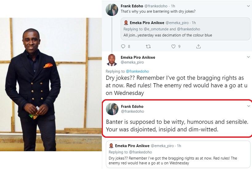 Man.U vs Chelsea: Frank Edoho tears Twitter user apart after his club's 4 -0 defeat