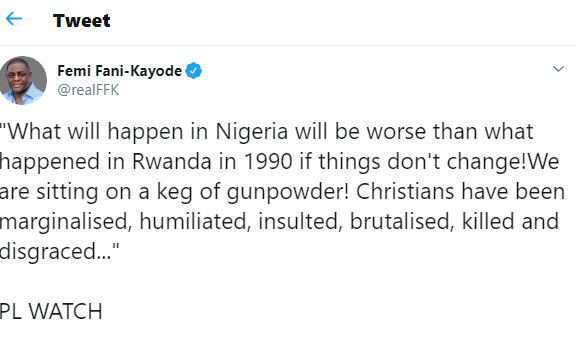 Nigerias former Aviation Minister, Femi Fani-Kayode on Saturday said Nigeria is sitting on a keg of gunpowder and that if things did not change, what happened in Rwanda in the 90s will be a small thing compared to what will happen to Nigeria.  Fani-Kayode, in series of tweets also said no matter how much secular education one might have had and that even if one went to the best schools in the world from the age of seven as he did, if one did not have an in-depth knowledge and understanding of the Word of God and the Holy Bible, one is nothing but an intellectual barbarian.  It is common knowledge that the leader of the great 1917 Russian Bolshevik revolution and head of the worlds first communist state, Vladimer Lenin, approved the execution of Tsar Nicholas 11, the last of the Russian Tsars, and his wife, son and five daughters in 1918.  What many do not know is that 31 years earlier, in 1887, Nicholas 11s father, Tsar Alexander 111, had approved the execution of Lenins older brother, Alexander Ulyanov, who was 21 years old at the time, for attempting to assassinate him and effect a revolution.  What will happen in Nigeria will be worse than what happened in Rwanda in 1990 if things dont change! We are sitting on a keg of gunpowder! Christians have been marginalised, humiliated, insulted, brutalised, killed and disgraced  We have become a nation of sociopathsIf I were to see Buhari I would ask him why he hates us so much and why, like Pharaoh, he has hardened his heart. I would tell him that I suspect that God has hardened his heart unto destruction, Fani-Kayode tweeted.