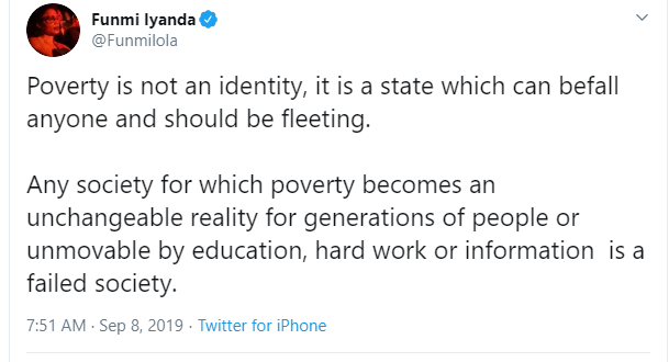 Any society for which poverty becomes an unchangeable reality for generations of people is a failed society - Media personality, Funmi Iyanda,