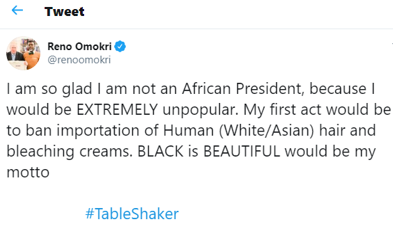 If i wasan African president, my first act would be to ban importation of Human hair and bleaching creams - Reno Omokri