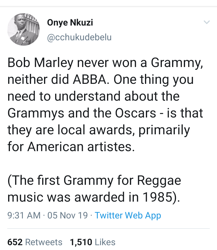 Bob Marley never won a Grammy. Grammies and Oscars are for American Artistes - Twitter User posts