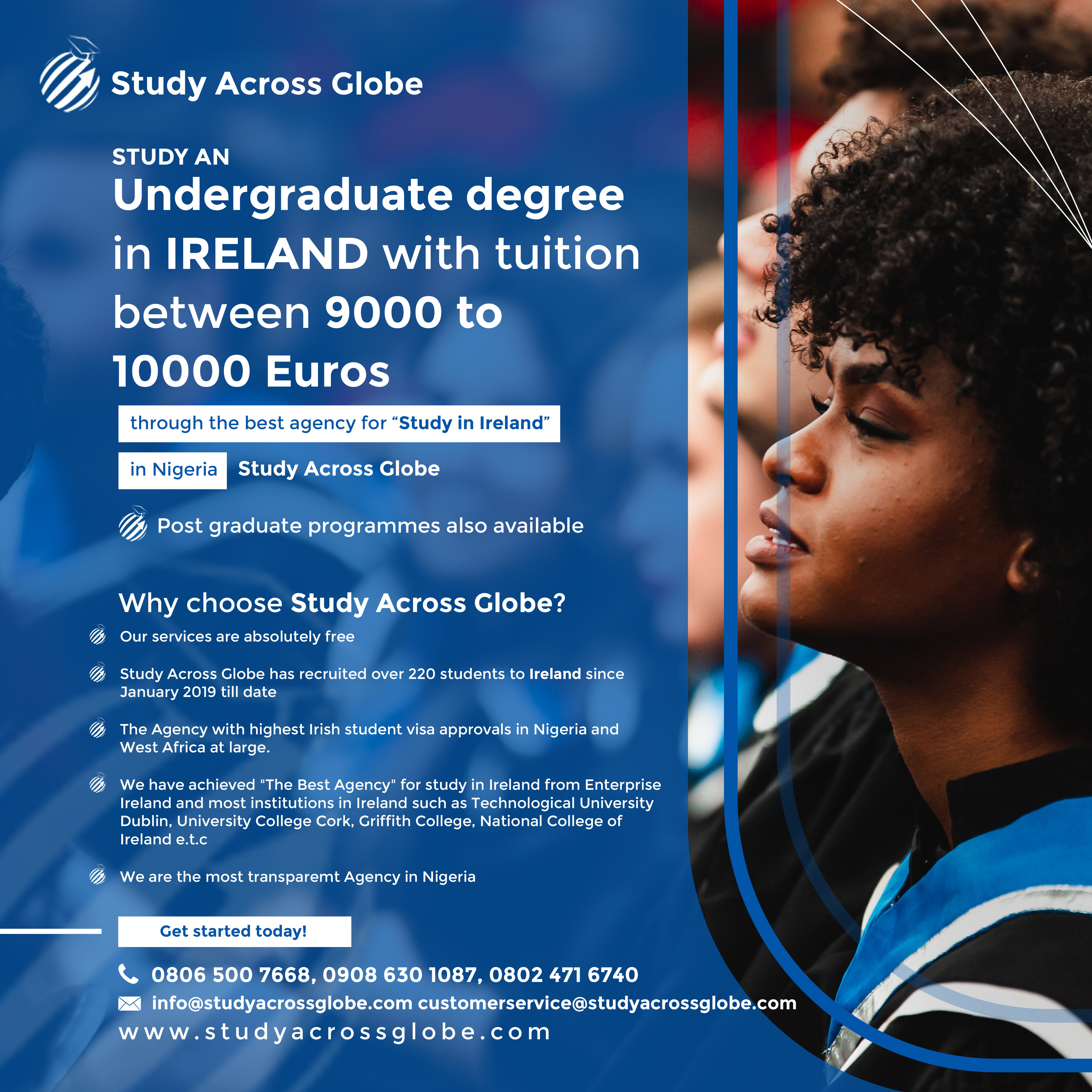 Study an Undergraduate degree in IRELAND with tuition between 9000 to 10000 Euros; post graduate programs also available - through the best agency for Study in Ireland in Nigeria Study Across Globe