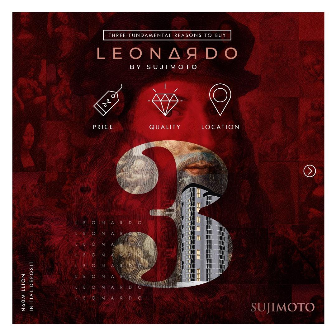 With Just N60million Naira: 3 Fundamental Reasons Why You Should Buy Into The LeonardoBySujimoto lindaikejisblog