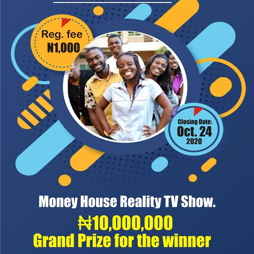 Win N10 million in the first season of Money House Reality TV Show