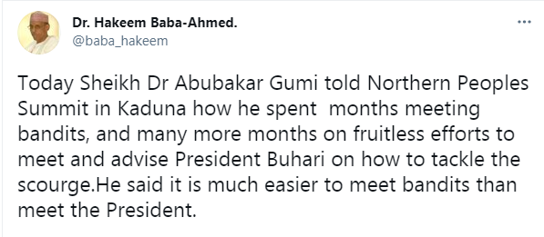 Sheikh Gumi told Northern Peoples Summit that it is much easier to meet bandits than meet Buhari - Spokesman of Northern Elders Forum, Dr. Hakeem Baba-Ahmed 1