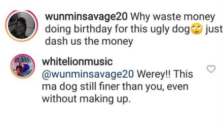 My dog looks better than you, even without making up - Musician White Lion slams Nigerian porn star, Wunmi Savage for calling his dog 'ugly' 2