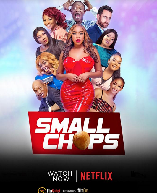 Chika Ike's Film Small Chops' is now on Netflix